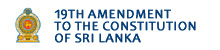 19th Amendment to the Constitution of Sri Lanka